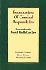 Examinations of Criminal Responsibility: Foundations in Mental Health Case Law