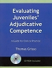 Evaluating Juveniles' Adjudicative Competence: A Guide for Clinical Practice (Book w/CD-ROM)