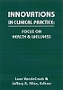 Innovations in Clinical Practice: Focus on Health & Wellness