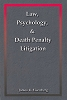 Law, Psychology, & Death Penalty Litigation CE Program (Book & Test) - 7 Credits