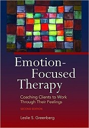 Emotion-Focused Therapy: Coaching Clients to Work Through Their Feelings (Second Edition) - CE Program (Book & Test) - 22 Credits