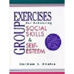 Group Exercises for Enhancing Social Skills & Self-Esteem - Volume 1