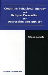 Cognitive Behavioral Therapy & Relapse Prevention for Depression & Anxiety CE Program (Book & Test) - 3 Credits