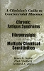 Clinician's Guide To Controversial Illnesses: Chronic Fatigue Syndrome, Fibromyalgia, and Multiple Chemical Sensitivities - CE Program (BOOK & TEST) - 4 Credits/Hours