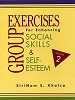 Group Exercises for Enhancing Social Skills & Self-Esteem - Volume 2