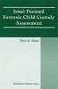 Issue Focused Forensic Child Custody Assessment