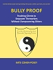 Bully Proof: Teaching Clients to Empower Themselves Without Overpowering Others - ONLINE COURSE (Complete Program*) - 6 CE Credits/Hours