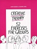 Creative Therapy: 52 Exercises for Groups