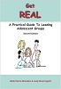 Get REAL: A Practical Guide to Leading Adolescent Groups (Second Edition) - ONLINE COURSE (Complete Program*) - 3 CE Credits/Hours