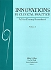 Innovations in Clinical Practice: A 21st Century Sourcebook (Volume 1) - ONLINE COURSE (Complete Program*) - 20 CE Credits/Hours